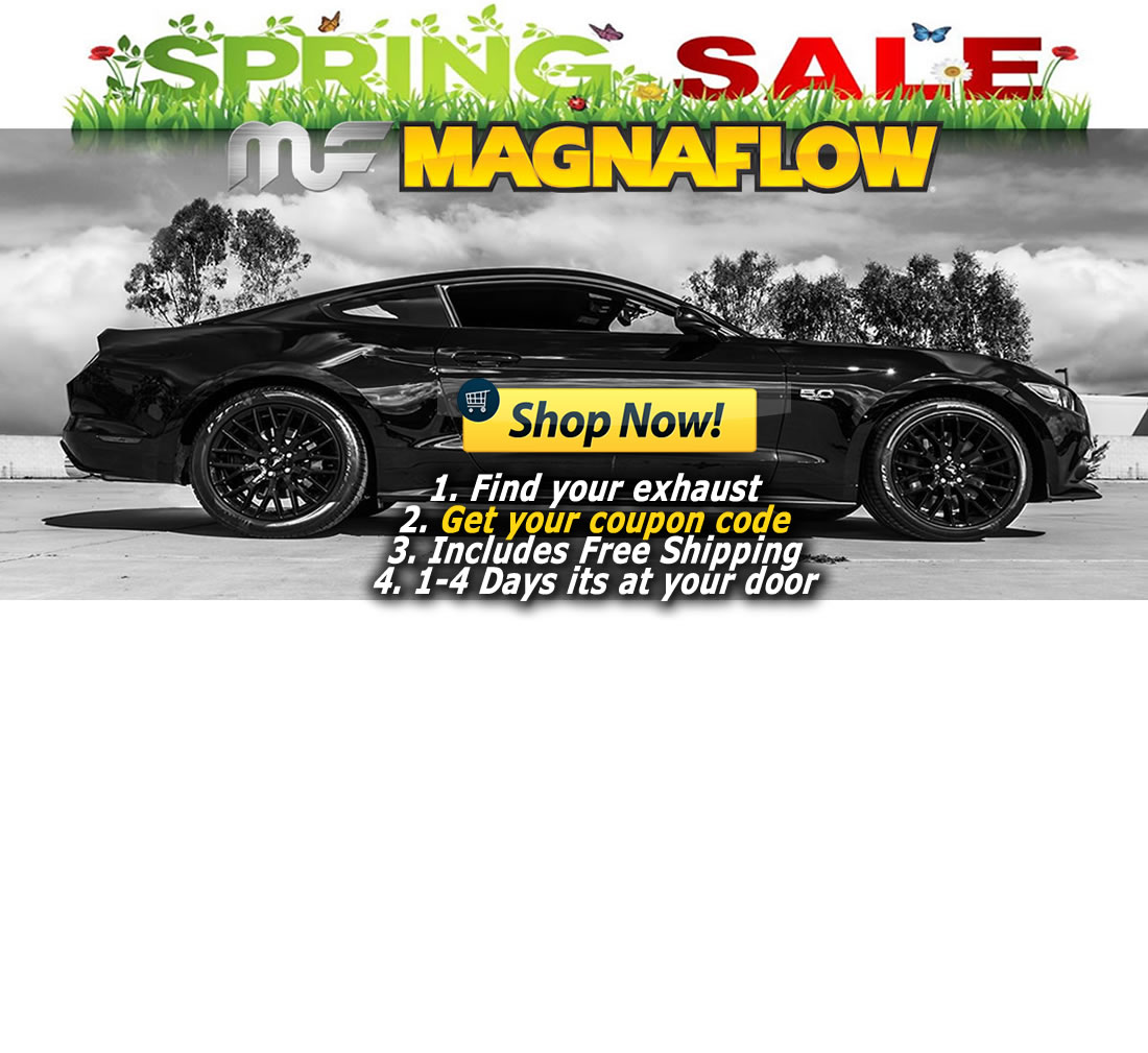 Magnaflow Store- 2018 Spring Deals featuring America's best exhaust and catalytic converters direct to your door since 1992 | 2018 Deals on now